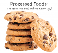 Processed Foods: The Good, the bad, and the Really Ugly