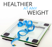 Be Healthier at Any Weight